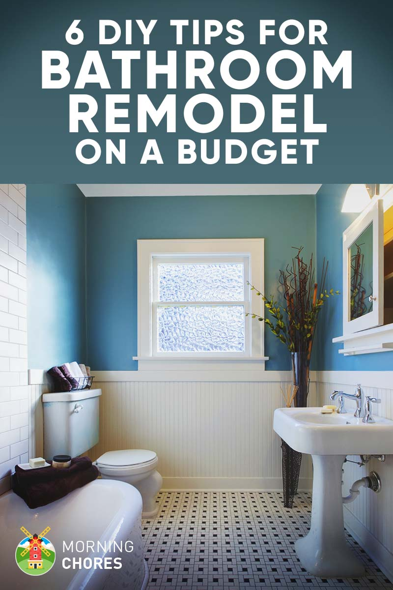 6 tips and ideas for diy bathroom remodel on a budget