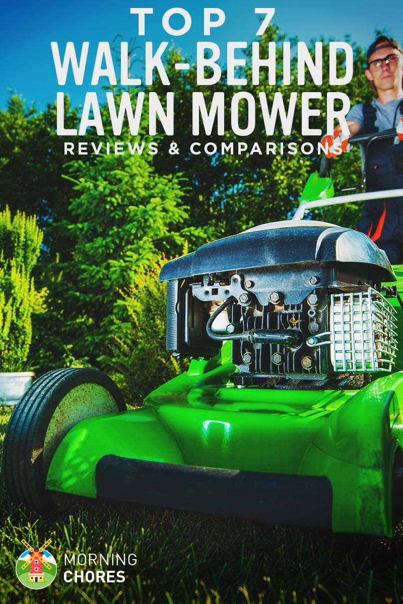 7 Best Push and Self Propelled Walk Behind Lawn Mower Reviews