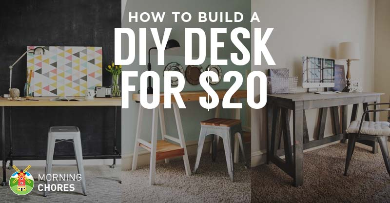 How to Build a Desk for $20 (Bonus: 5 Cheap DIY Desk Plans ...