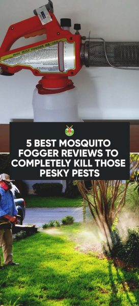 5 Best Mosquito Fogger Reviews to