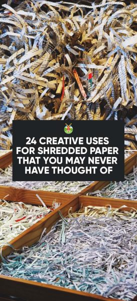 24 Creative Uses For Shredded Paper That You May Never Have
