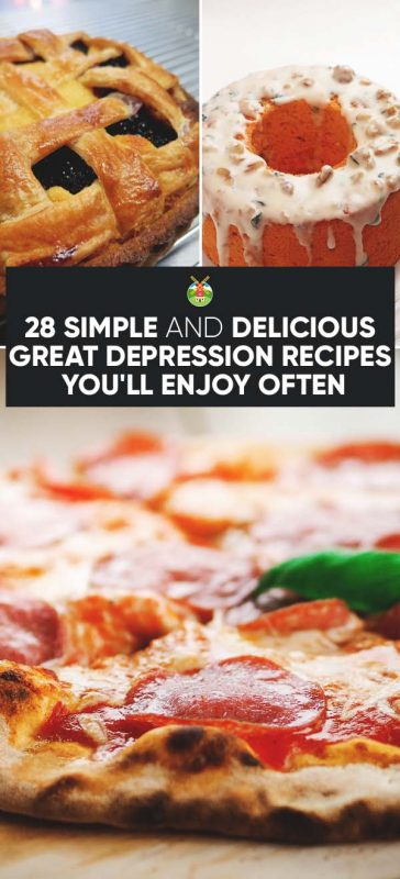 28 Surprisingly Delicious Great Depression Recipes You