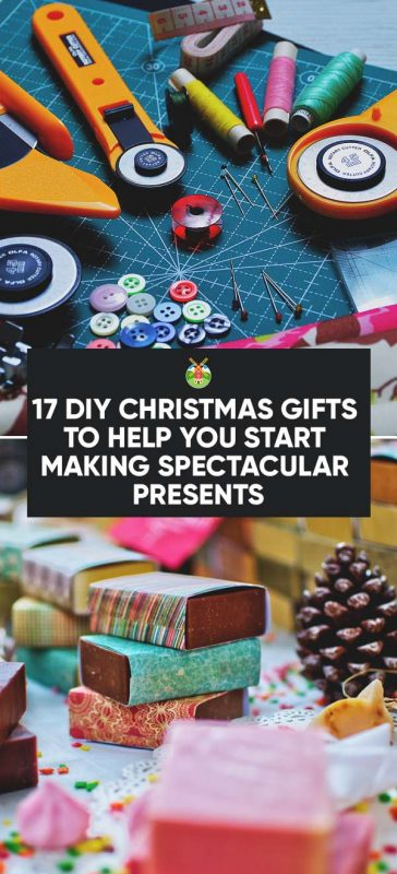 17 Diy Christmas Gifts To Help You Start Making Spectacular