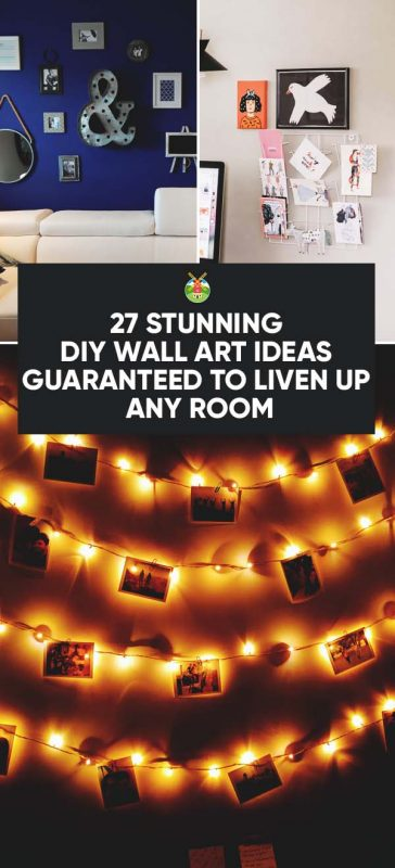 27 Stunning Diy Wall Art Ideas Guaranteed To Liven Up Any