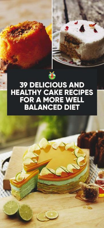 6bbd1e8f0 39 Delicious and Healthy Cake Recipes for a More Well Balanced Diet