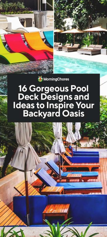 16 Gorgeous Pool Deck Designs And Ideas To Inspire Your Backyard Oasis