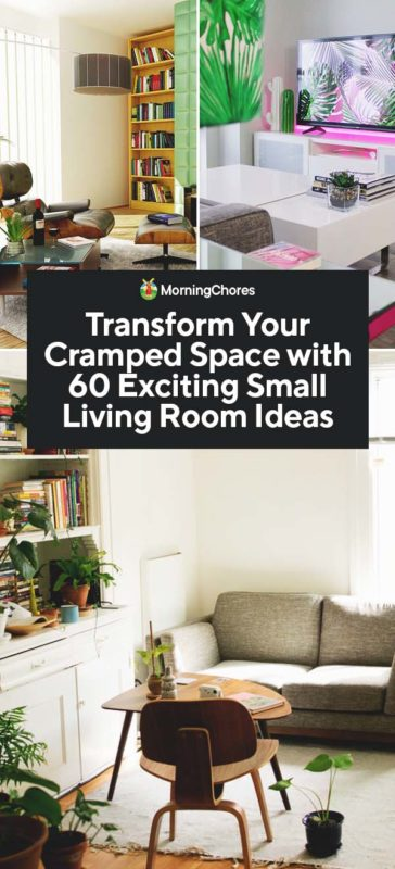 60 Exciting Small Living Room Ideas To Transform Your Cramped Space