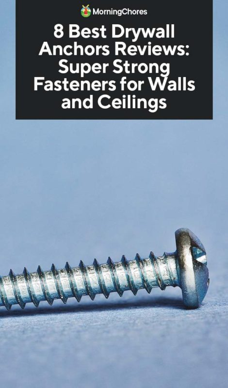 8 Best Drywall Anchors Reviews: Super Strong Fasteners for