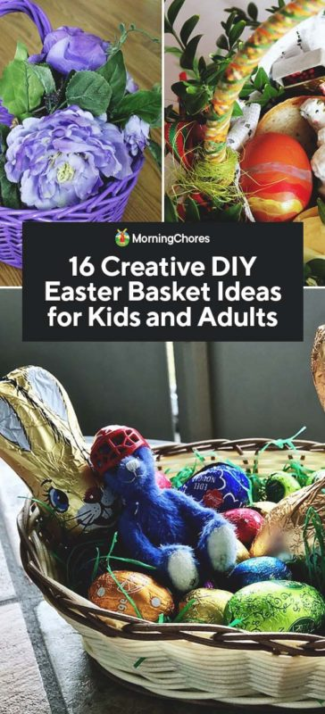 16 Creative Diy Easter Basket Ideas For Kids And Adults