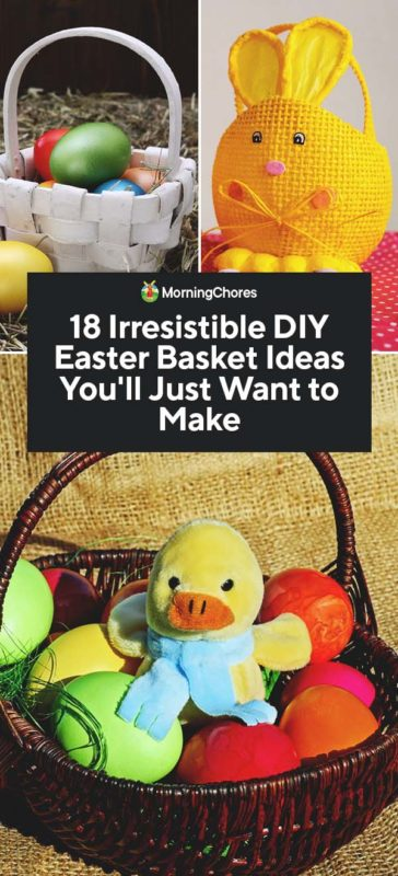 18 Irresistible Diy Easter Basket Ideas You Ll Just Want To Make