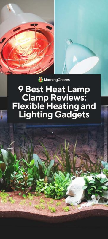 9 Best Heat Lamp Clamp Reviews Flexible Heating And