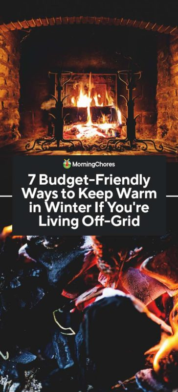 This image has an empty alt attribute; its file name is 7-Budget-Friendly-Ways-to-Keep-Warm-in-Winter-If-Youre-Living-Off-Grid-PIN-364x800.jpg